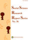 Social Science Research Report Series No. 36